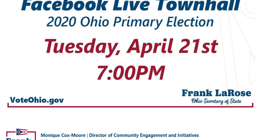 Ohio Secretary of State Frank LaRose – Facebook Live Town Hall Tuesday at April 21, 2020 at 7:00pm.
